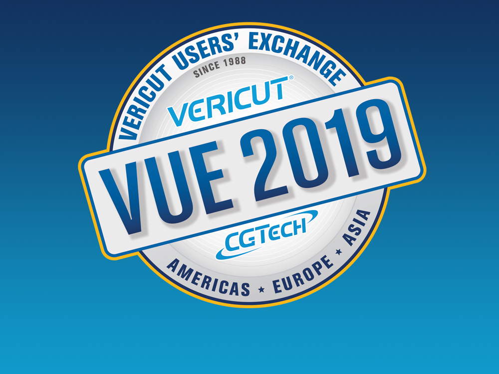 VUE 2019<br>Don't miss a great opportunity to check out the new developments in VERICUT,<br>meet with other users, and share your ideas with CGTech!